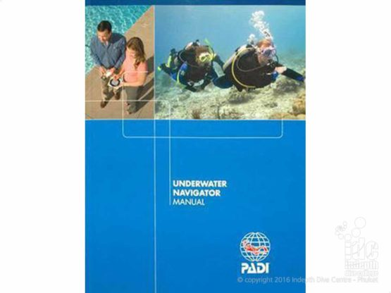PADI Underwater Navigation Specialty Diver Manual is included in your Course price with Indepth Phuket